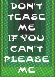 Tease Meme - don t tease me attitude english graphics99 com