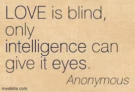 Love Makes You Blind Quotes Love Is Blind It Will Take Over Your Mind Love Quote