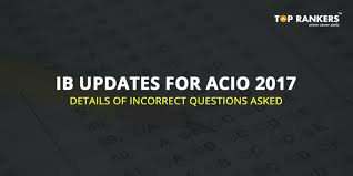 Acio 2017 Results Official Notification Ib Updates For Acio 2017 Details Of Incorrect Questions Asked