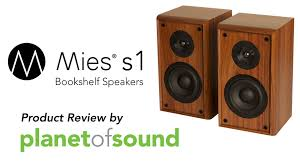 Review Bookshelf Speakers Mies S1 Bookshelf Speakers Product Review From Planet Of Sound
