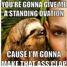 Sloth Meme Images - 74 best inappropriately hilarious sloth images on pinterest