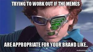 Funny Appropriate Memes - are memes in marketing useful themrktngblog