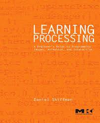 learning processing a beginners guide to programming images