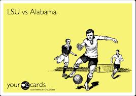 Funny Lsu Memes - lsu vs alabama sports ecard