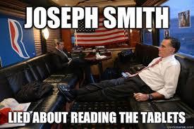 Joseph Smith Meme - joseph smith lied about reading the tablets sudden realization