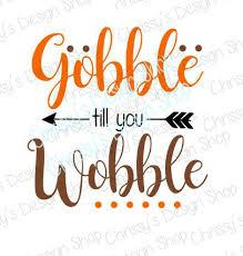 thanksgiving svg file thanksgiving cut file gobble svg