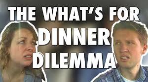 Whats For Dinner Meme - the what s for dinner dilemma youtube