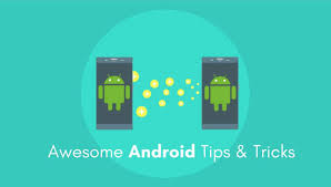 android tricks awesome android tips and tricks