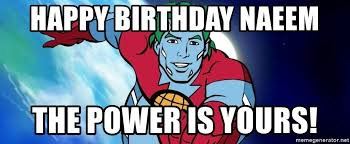 happy birthday naeem the power is yours captain planet flying