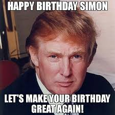 Simon Meme - happy birthday simon let s make your birthday great again meme