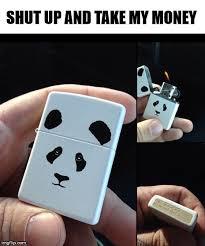 Take My Money Meme Generator - zippo panda imgflip
