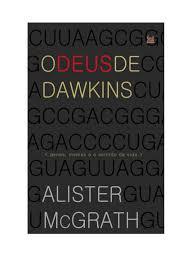alister mc grath o deus de dawkins genes memes e o sentido da vi