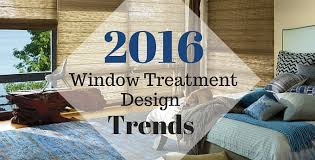 Current Home Design Trends 2016 Latest In Window Treatments Latest Window Treatments Offer More