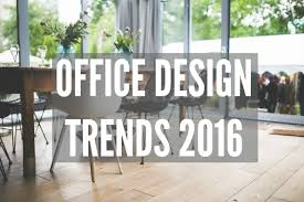 Office Design Trends Office Design Trends 2016 Smarter Surfaces