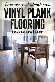 vinyl plank flooring 2 years later renovations