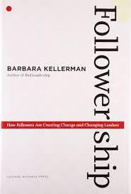 Kellermans by Followership How Followers Are Creating Change And Changing