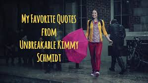 best quote from the notebook movie my favorite quotes from the irresistible u201cunbreakable kimmy