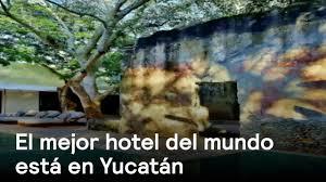hotel chablé de yucatán el mejor del mundo según la unesco