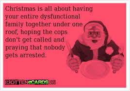 Family Christmas Meme - christmas is all about having your entire dysfunctional family