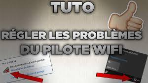 Problème Carte Réseau Wifi Dans Tuto Régler Les Problèmes Du Pilote Wifi De Pc
