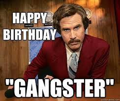 Internet Gangster Meme - happy birthday gangster funny pinterest gangsters happy