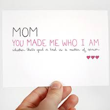 birthday card ideas for mom mothers day card you made me who i am card birthday mother