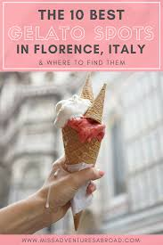 Best 10 Map Of Italy by The Top 10 Must Visit Gelaterias In Florence Are You On A
