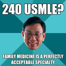 Usmle Meme - 240 usmle family medicine is a perfectly acceptable specialty low