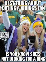 Vikings Suck Meme - fresh best thing about dating a vikings fan is you know shes not