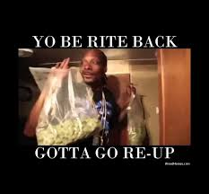 Meme Bag - snoop gotta go re up big bag of weed marijuana memes