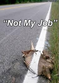 Not My Job Meme - not my job jpg