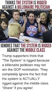 Democratic Memes - thinksthesystemis rigged against a billionaire politician