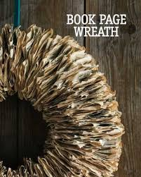 Christmas Decorating Wreath Old Book Pages by Best 25 Book Page Wreath Ideas On Pinterest Book Wreath