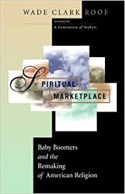 Amazon Com Spiritual Marketplace Baby Boomers And The Remaking
