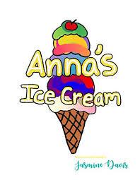 anna u0027s ice cream jasmine davis 9781541384330 amazon books