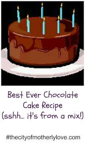 city of motherly love best ever chocolate cake recipe from a