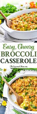 fannie s easy cheesy broccoli casserole the seasoned