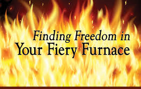 finding freedom in your fiery furnace inspiration ministries