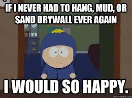 Drywall Meme - drywall funny google search funny memes pinterest funny