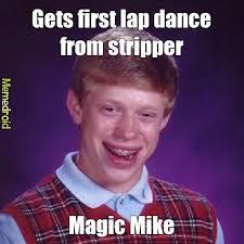 Magic Mike Meme - magic mike meme by ratman959 memedroid