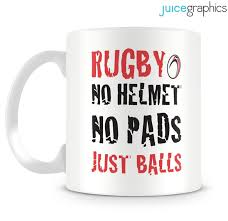 rugby no helmet no pads just balls funny mug design rugby and