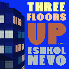 three floors up eshkol nevo neil shah deepti gupta sondra