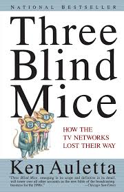 The Blind Mice Amazon Com Three Blind Mice How The Tv Networks Lost Their Way