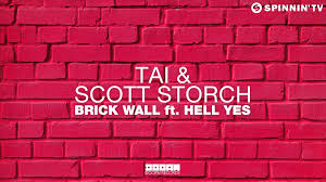 tai u0026 scott storch brick wall ft hell yes original mix youtube