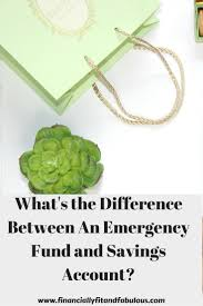 what s the difference between an emergency fund savings account