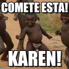 Karen Meme - karen comete esta on memegen