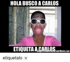 Carlos Meme - 25 best memes about busco a carlos busco a carlos memes