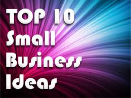 top small businesses that make money list of small business ideas