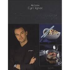 livre de cuisine cyril lignac livre de cuisine cyril lignac achat vente pas cher