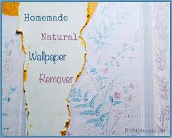natural homemade wallpaper remover and how to use it